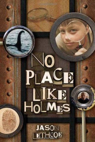 No Place Like Holmes by Jason Lethcoe