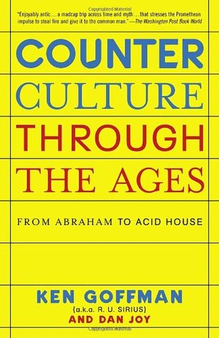 Counterculture Through the Ages by Ken Goffman