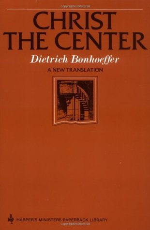 Christ the Center by Dietrich Bonhoeffer