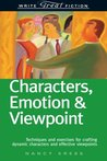 Characters, Emotion & Viewpoint: Techniques and Exercises for Crafting Dynamic Characters and Effective Viewpoints