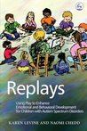 Replays: Using Play to Enhance Emotional And Behavioral Development for Children With Autism Spectrum Disorder