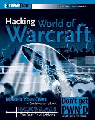 Hacking World of Warcraft by Daniel    Gilbert