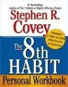 The 8th Habit Personal Workbook by Stephen R. Covey