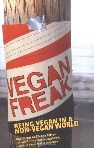 Vegan Freak: Being Vegan in a Non-Vegan World