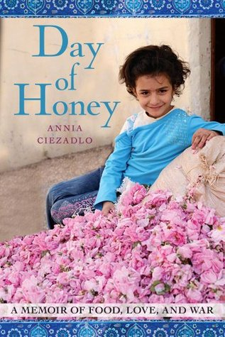 Day of Honey: A Memoir of Food, Love, and War