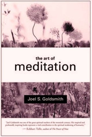 The Art of Meditation by Joel S. Goldsmith