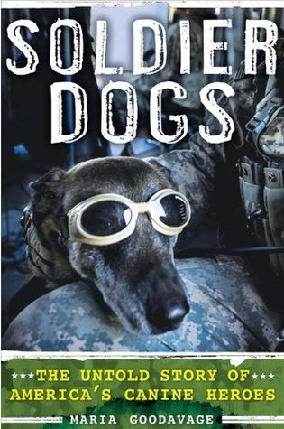Soldier Dogs by Maria Goodavage