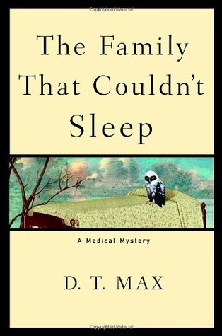 The Family That Couldn't Sleep by D.T. Max