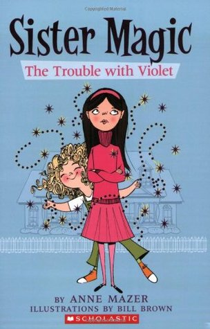 Trouble With Violet by Anne Mazer