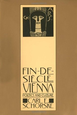 Fin-de-Siècle Vienna: Politics and Culture