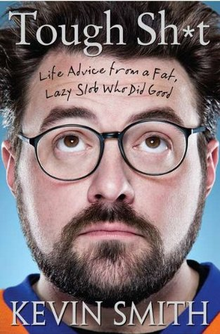 Tough Shit: Life Advice from a Fat, Lazy Slob Who Did Good