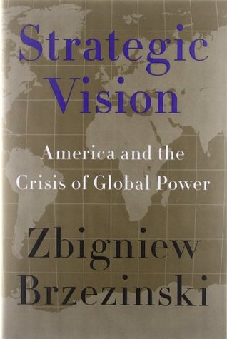 Strategic Vision by Zbigniew Brzezinski