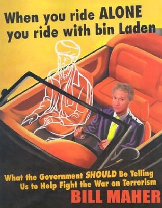 When You Ride Alone You Ride with Bin Laden by Bill Maher