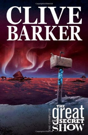 Clive Barker's The Great And Secret Show Volume 1 by Chris Ryall
