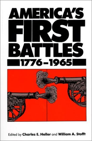 America's First Battles, 1776-1965 by Charles E. Heller
