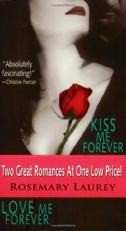 Kiss Me Forever / Love Me Forever by Rosemary Laurey