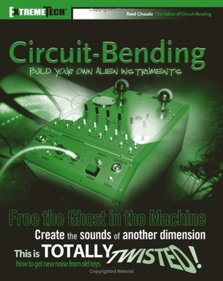 Circuit-Bending by Reed Ghazala