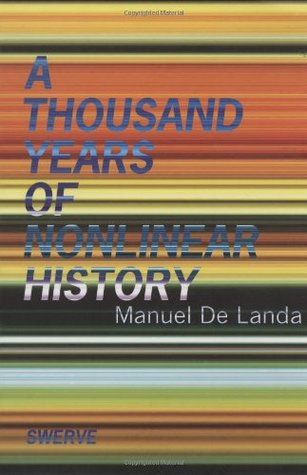 A Thousand Years of Nonlinear History by Manuel De Landa