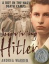 Surviving Hitler: A Boy in the Nazi Death Camps