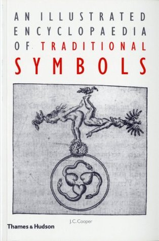 An Illustrated Encyclopaedia of Traditional Symbols by J.C. Cooper