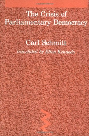 Crisis of Parliamentary Democracy by Carl Schmitt