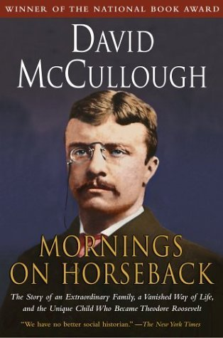 Mornings on Horseback by David McCullough