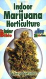 Indoor Marijuana Horticulture: The Indoor Bible