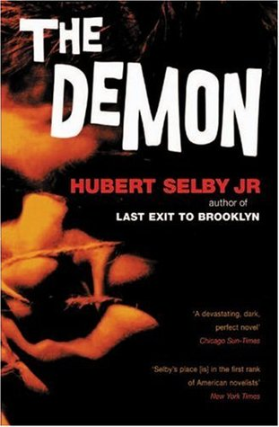 The Demon by Hubert Selby Jr.