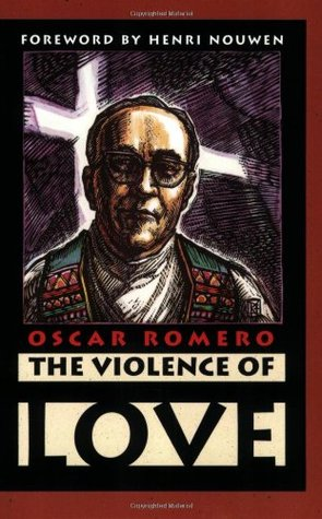 The Violence of Love by Oscar A. Romero