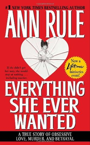 Everything She Ever Wanted by Ann Rule