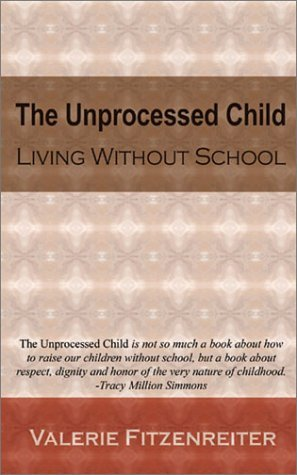 The Unprocessed Child by Valerie Fitzenreiter