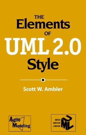 The Elements of UML(TM) 2.0 Style by Scott W. Ambler