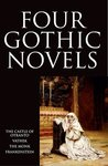 Four Gothic Novels: The Castle of Otranto; Vathek; The Monk; Frankenstein (World's Classics)