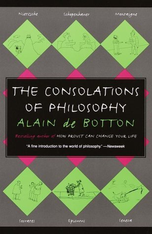 The Consolations of Philosophy by Alain de Botton