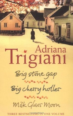 The Big Stone Gap Trilogy by Adriana Trigiani