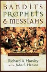 Bandits, Prophets, & Messiahs: Popular Movements in the Time of Jesus