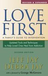 Love First 2nd Edition: A Family's Guide to Intervention