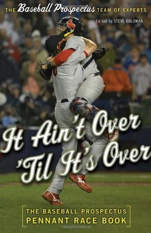 It Ain't Over 'Til It's Over by Baseball Prospectus