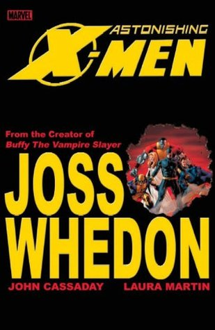 Astonishing X-Men, Vol. 1 by Joss Whedon