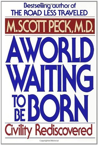 A World Waiting to Be Born by M. Scott Peck
