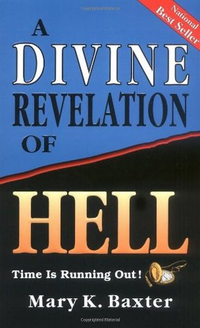 A Divine Revelation Of Hell by Mary K. Baxter