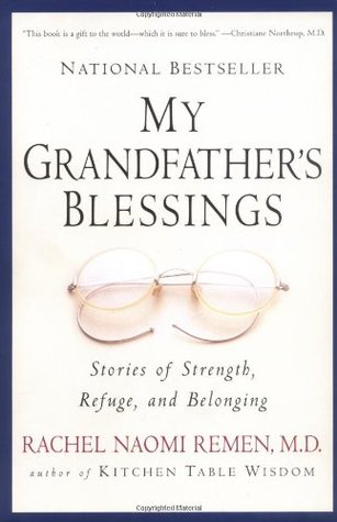 My Grandfather's Blessings  by Rachel Naomi Remen