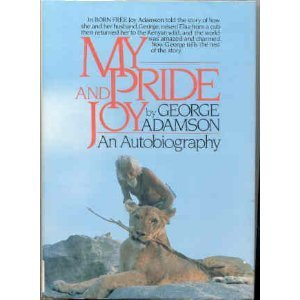 My Pride and Joy by George Adamson