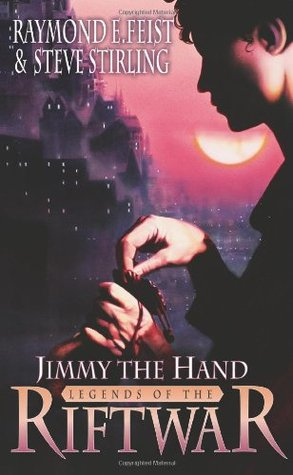 Jimmy the Hand by Raymond E. Feist