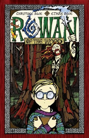 Rowan of the Wood by Christine Rose