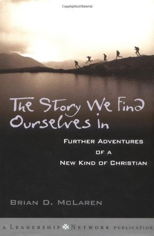 The Story We Find Ourselves In by Brian D. McLaren