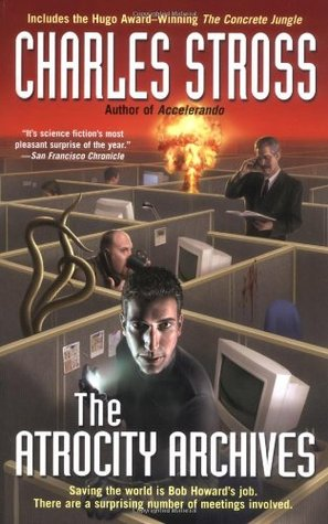 The Atrocity Archives (The Laundry Files, #1)