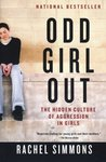 Odd Girl Out: The Hidden Culture of Aggression in Girls