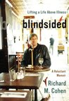 Blindsided : Lifting a Life Above Illness: A Reluctant Memoir