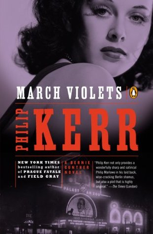 March Violets (Bernard Gunther, #1)